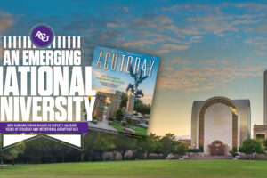 New issue explores ACU's growing national reputation