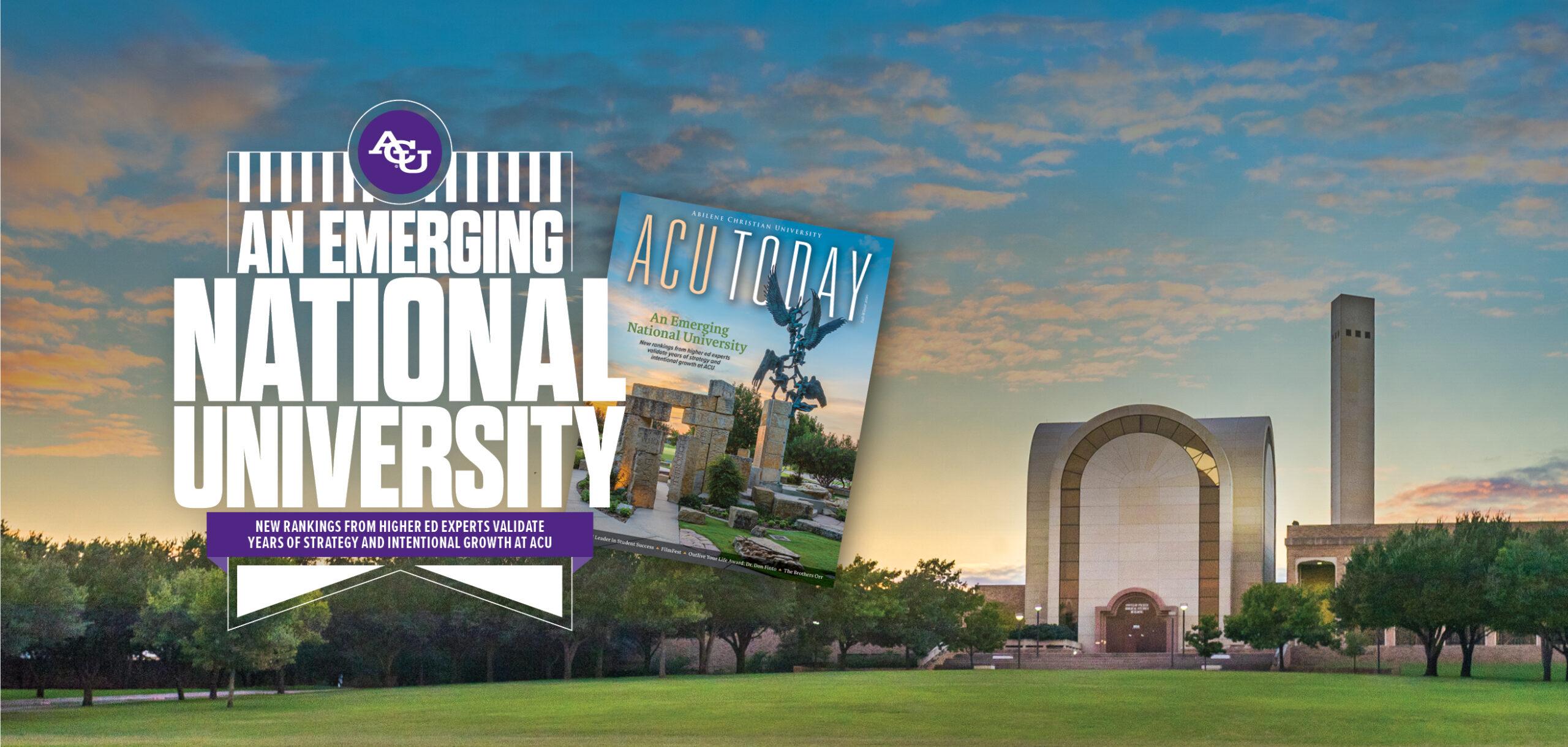 New Issue Explores Acu S Growing National Reputation Acu Today Abilene Christian University Acu Today Abilene Christian University